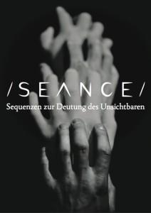 SEANCE - Sequenzen zur Deutung des Unsichtbaren - Foto: Jan Jedenak